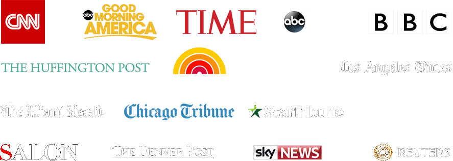 CNN, ABC Good Morning America, TIME, ABC News, BBC, The Huffington Post, TODAY Show, Yahoo!, Los Angeles Times, The Miami Herald, Chicago Tribune, Star Tribune, Bloomberg, SALON, The Denver Post, SKY News, Reuters